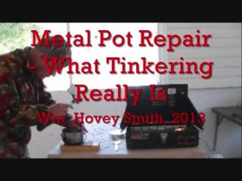 Metal Pot Repair:   What Tinkering Really Is
