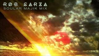 Rob Garza - Soular Majik Mix
