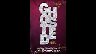 My Book Review Of Ghosted By J. M. Darhower