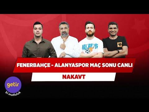 Fenerbahçe - Alanyaspor Maç Sonu Canlı   Serdar Ali Ç. & Uğur K. & Ilgaz Ç. & Yağız S.   Nakavt