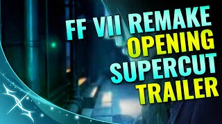 FINAL FANTASY VII REMAKE OPENING - SUPERCUT TRAILER | TheLifestream.net