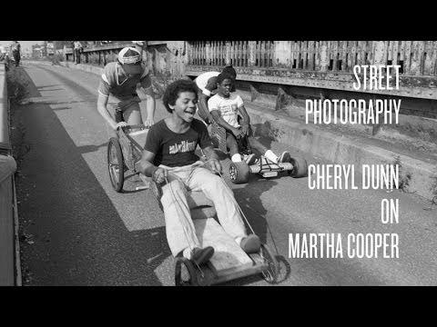 Cheryl Dunn on Martha Cooper - New York Street Photography Part 2