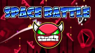 Geometry Dash Space Battle Very Easy Demon