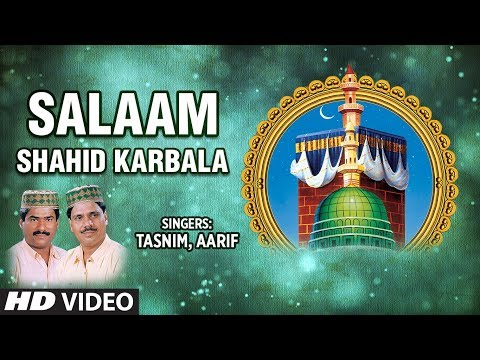 Salaam - Shahid Karbala Full (HD) Songs || Hazi Taslim Aarif Khan || T-Series Islamic Music