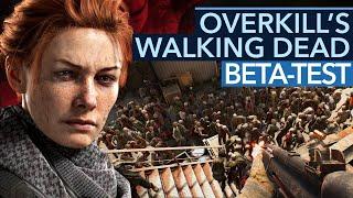 Overkill's The Walking Dead Beta ist zum Davonlaufen... und Wiederkommen
