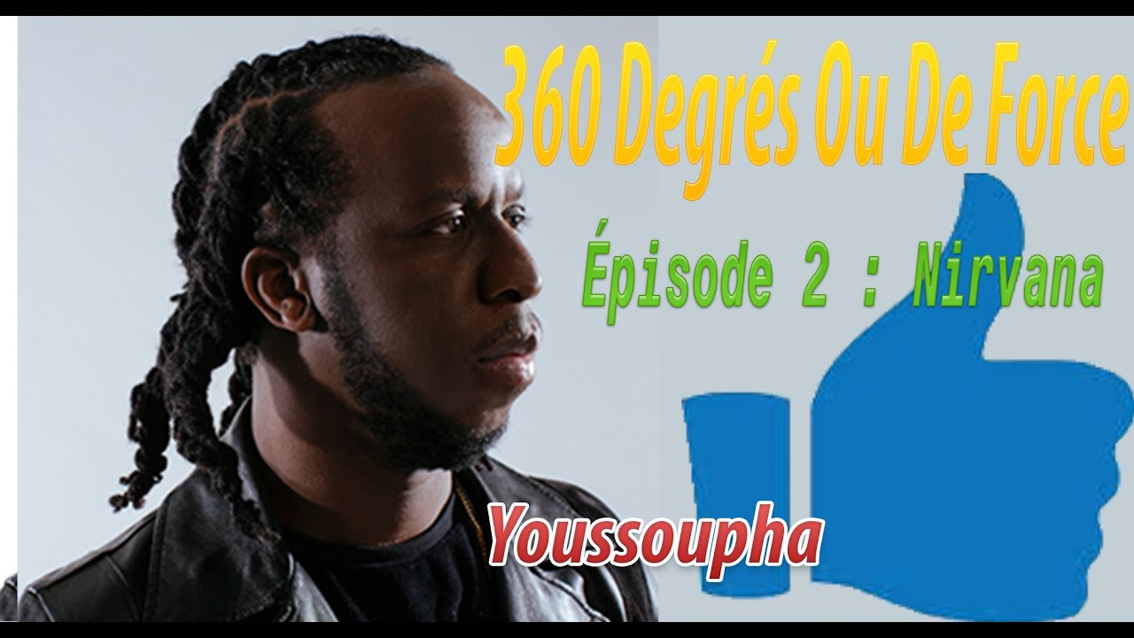 Download ƎFB-Youssoupha - 360 Degrés Ou De Force - Épisode 2 - Nirvana Lyrics
