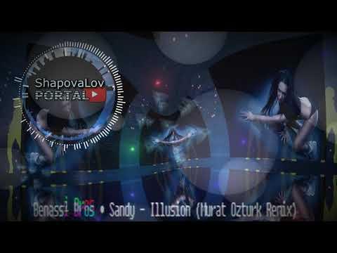 Benassi Bros & Sandy - Illusion Murat Ozturk Remix 2019