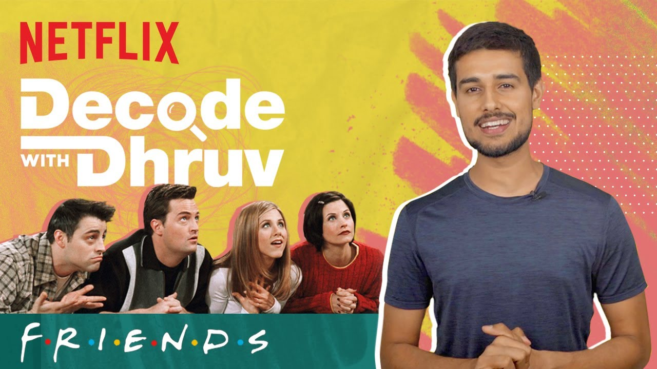 Download Decode With Dhruv | How FRIENDS Influenced Indian Culture | @Dhruv Rathee | Netflix India