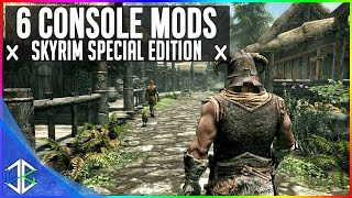 6 CONFIRMED Console Mods 1 - Skyrim Special Edition (XBOX/PS4/PC)