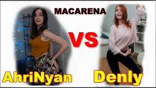 Ahrinyan vs Denly - Just dance 2018 - Macarena | Танцы стримерш