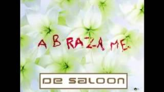 De Saloon - Abrázame [FULL ALBUM]