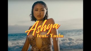 Ashya - Pineapple Tequila Dreams ft. Yasin (Official Music Video)