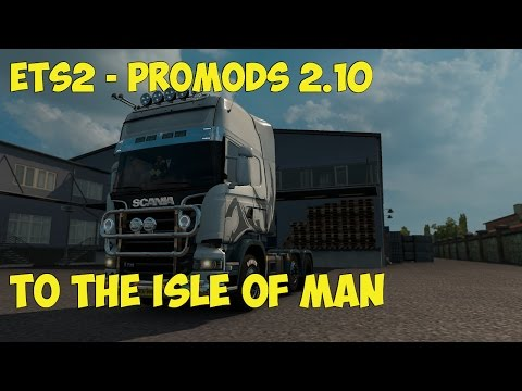 ETS2 - Promods 2.10 - To the Isle of Man