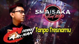 Download lagu Tanpo Tresnamu Denny Cak Nan Live SMA Islam Kepanjen