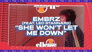 My Style My Sound She Won&#39t Let me Down by EMBRZ feat. Leo Stannard