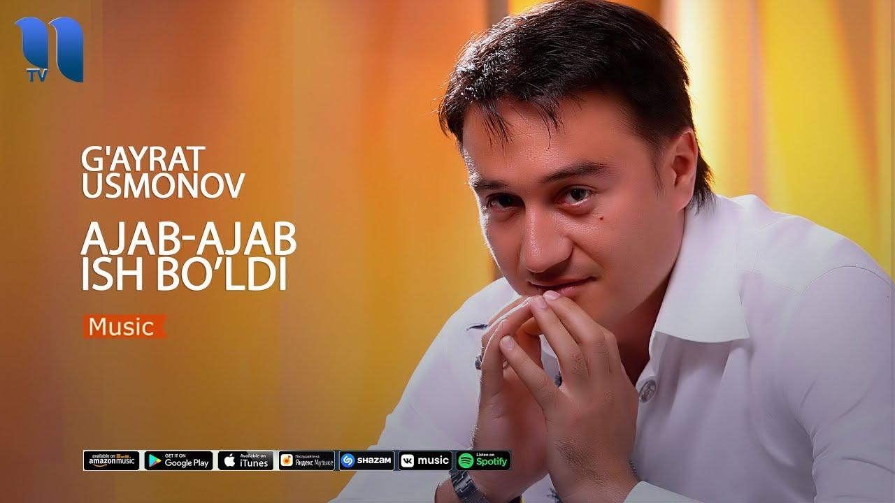 G'ayrat Usmonov - Ajab-ajab ish bo'ldi | Гайрат Усмонов - Aжаб-ажаб иш бўлди (music versio