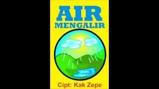 Air Mengalir - Lagu Anak Tema Air, Udara, Api Untuk Taman Kanak-kanak dan PAUD Mp3