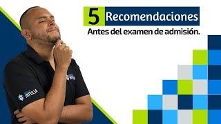 Examen de admisión lo que deberías de saber antes presentar el examen de admisión