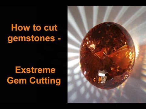 How To Cut Gemstones - Extreme Gem Cutting
