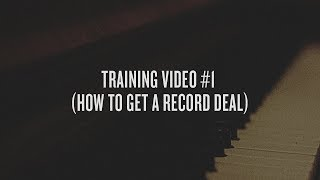 training video 1 how to get a record deal
