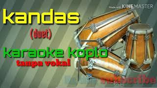 Top Hits -  Kandas Duet Karaoke Koplo Palapa Versi