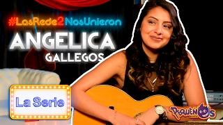 """Las Redes Nos Unieron 2 """"La Serie"""" ft. Angelica Gallegos"""