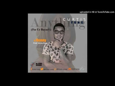 Curtis Yung Ft. Venny - Anything (NEW MUSIC 2017)