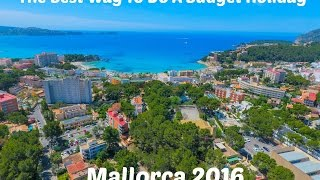 THE BEST WAY TO DO A BUDGET HOLIDAY - MALLORCA 2016