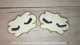 HOW TO decorate EYELASH cookies: Makeup series 💁✌️