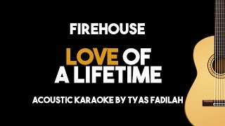 Love of a Lifetime - Firehouse (Acoustic Guitar Karaoke Version)