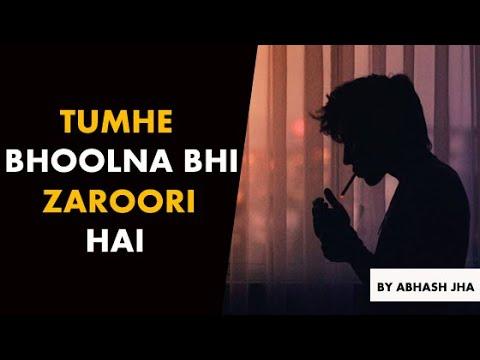 Tumhe Bhoolna Bhi Zaroori Hai | Poetry About Moving On | Abhash Jha | Rhyme Attacks