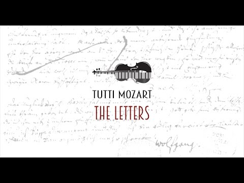 Tutti Mozart - THE LETTERS