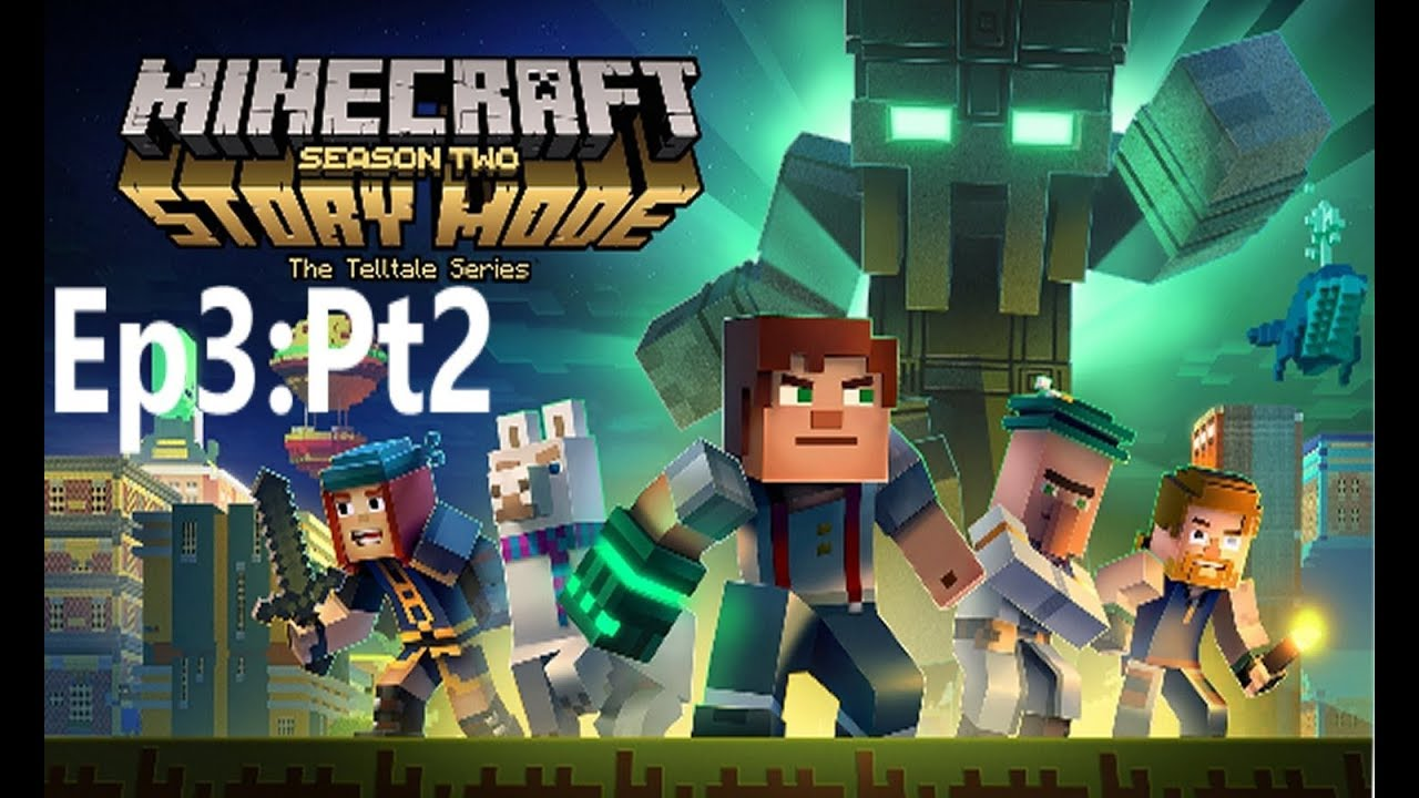 Minecraft Story Mode Season 2 Ep 3 Pt 2 These Are Some Friendly People
