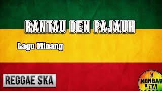 [ Lagu Minang ] Rantau den Pajauah - Ipank feat Rayola Reggae SKA Version by Engki Budi