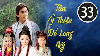 Download lagu Tân Ỷ Thiên Đồ Long Ký 33/42 (tiếng Việt); DV chính: Ngô Khải Hoa, Lê Tư; TVB/2000