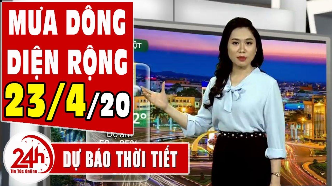 Dự báo thời tiết ngày 23 tháng 4 năm 2020   Dự báo thời tiết ngày mai và 3 ngày tới mới nhất TT24h