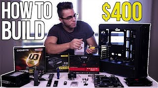 How to Build a $400 Gaming PC - Step by Step Tutorial 2018