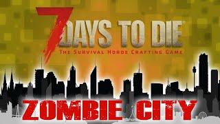 (7 Days To Die - Zombie City)(Ep.14)