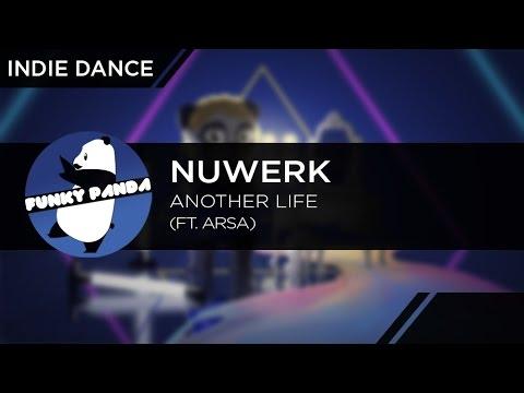 IndieDANCE || Nuwerk Ft. Arsa - Another Life
