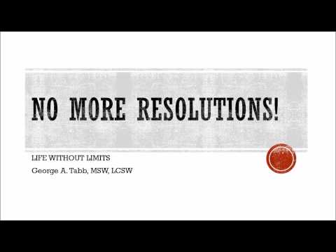 George A. Tabb:  No More Resolutions!