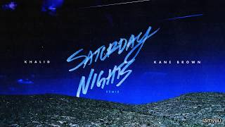 Vietsub Saturday Nights Remix Khalid, Kane Brown.mp3