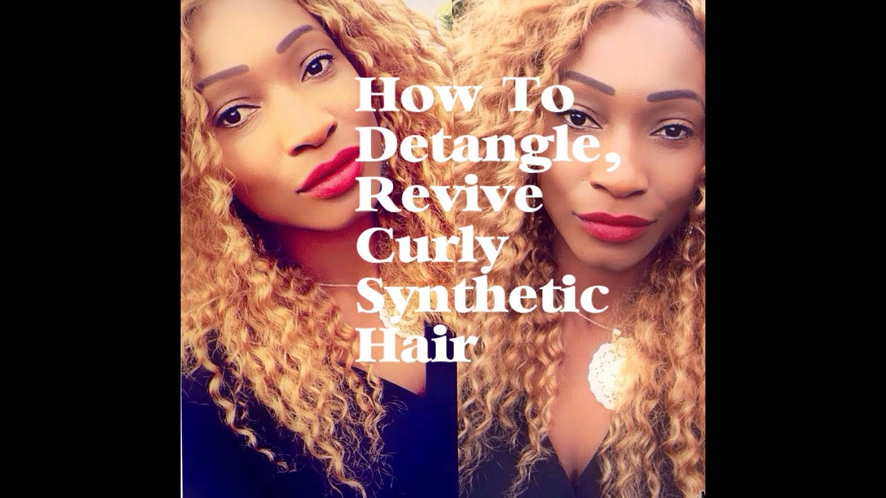 How To Detangle Revive Curly Synthetic Hair Youtube