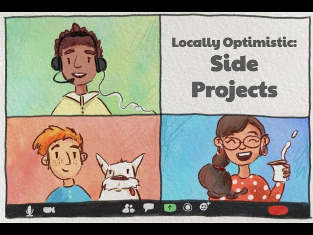 Locally Optimistic Meetup - Side Projects