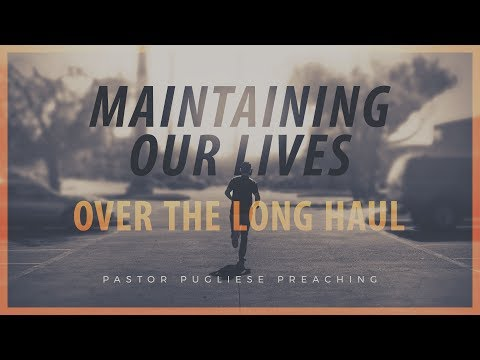 Maintaining our lives...Long Haul 06212017 - El Paso Christian Church Live Stream