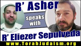 R'' Asher speaks with R' Eliezer Sepulveda