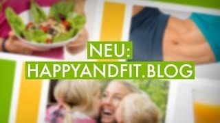 Happy And Fit Blog: Dein Blog für Deine Gesundheit!