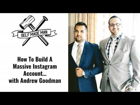 How To Build A Massive Instagram Account… with Andrew Goodman