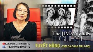 The Jimmy Show | Ca sĩ Tuyết Hằng (Tam Ca Đông Phương) | SET TV www.setchannel.tv