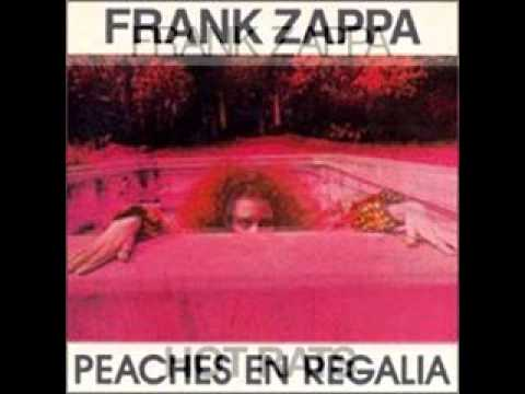 Frank Zappa - Peaches En Regalia  -  Hot Rats (October,1969)