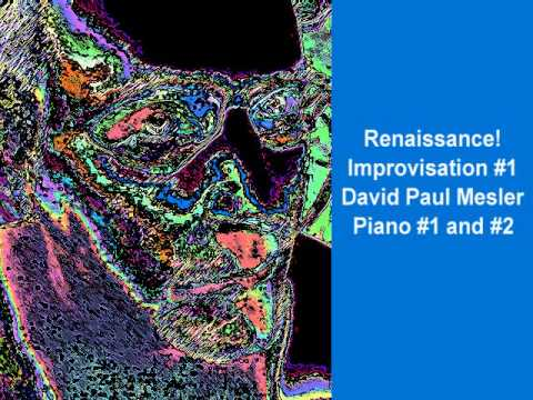 Renaissance! Session, Improvisation #1 -- David Paul Mesler (piano duo)